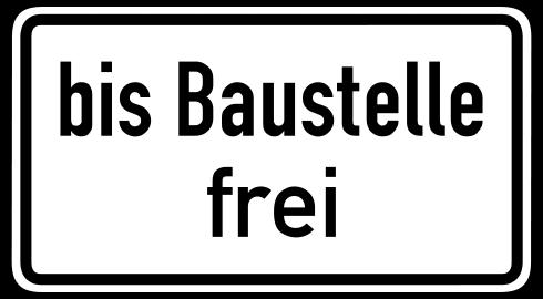Bis Baustelle Frei - Schild